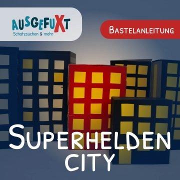 Bastelanleitung: Superhelden-City