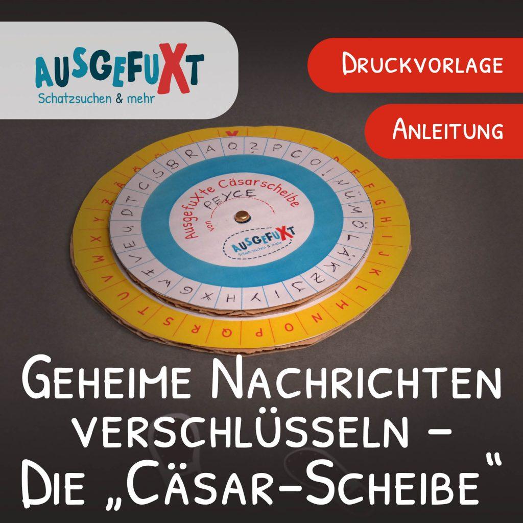 """Geheime Nachrichten verschlüsseln – Die """"Cäsar-Scheibe"""""""