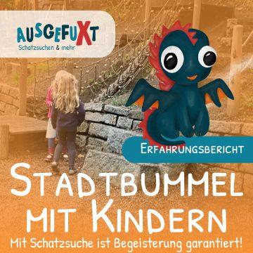 Stadtbummel mit Kindern - Mit Schatzsuche ist Begeisterung garantiert!