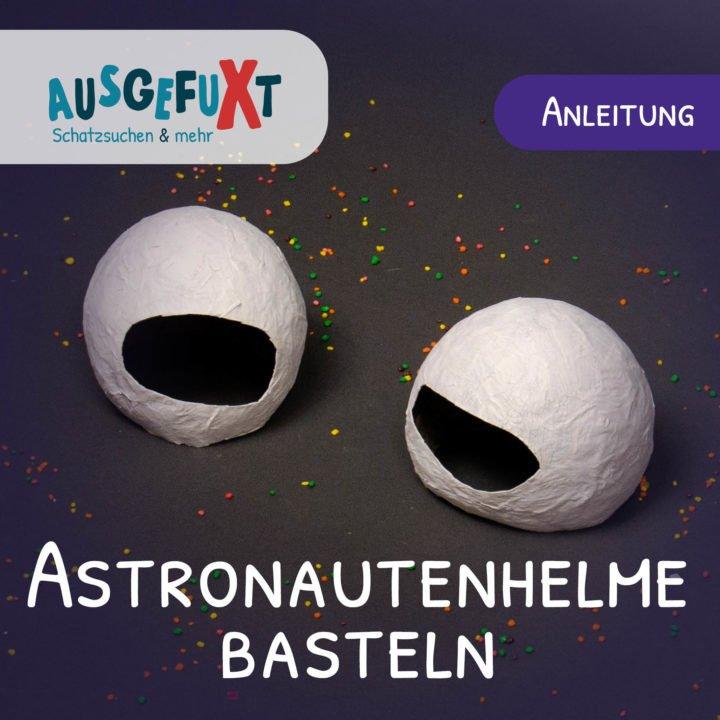 Astronautenhelm basteln – Eine Anleitung