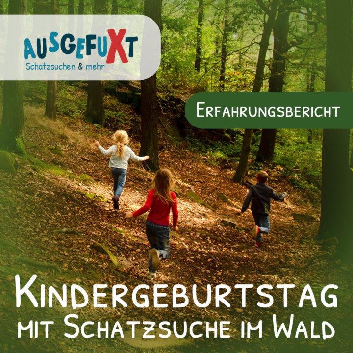 Kindergeburtstag mit Schatzsuche im Wald