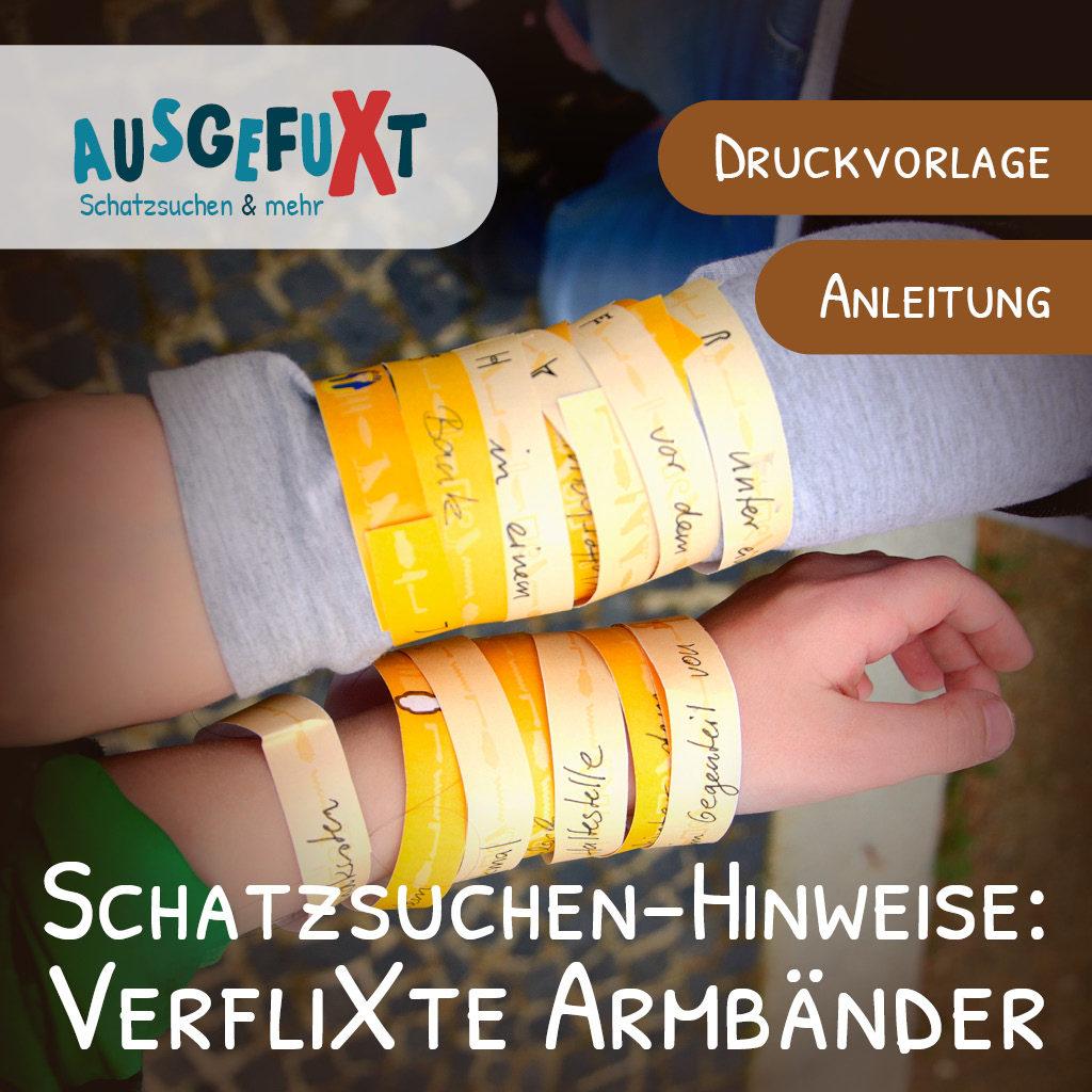 Schatzsuchen-Hinweise vorbereiten: Die verfliXten Armbänder