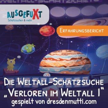 """Die Schatzsuche """"Verloren im Weltall I"""" gespielt von dresdenmutti.com"""