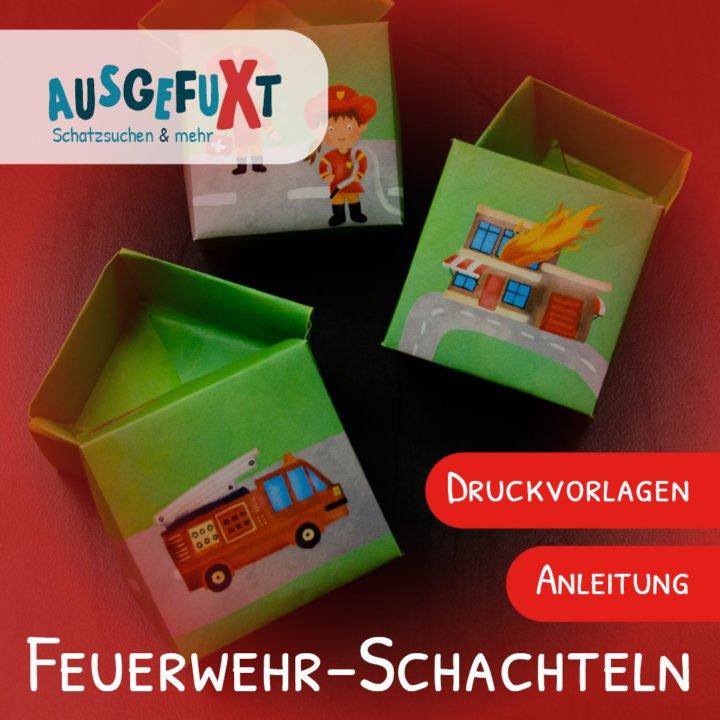 Feuerwehr-Schachtel basteln: Anleitung und Druckvorlage