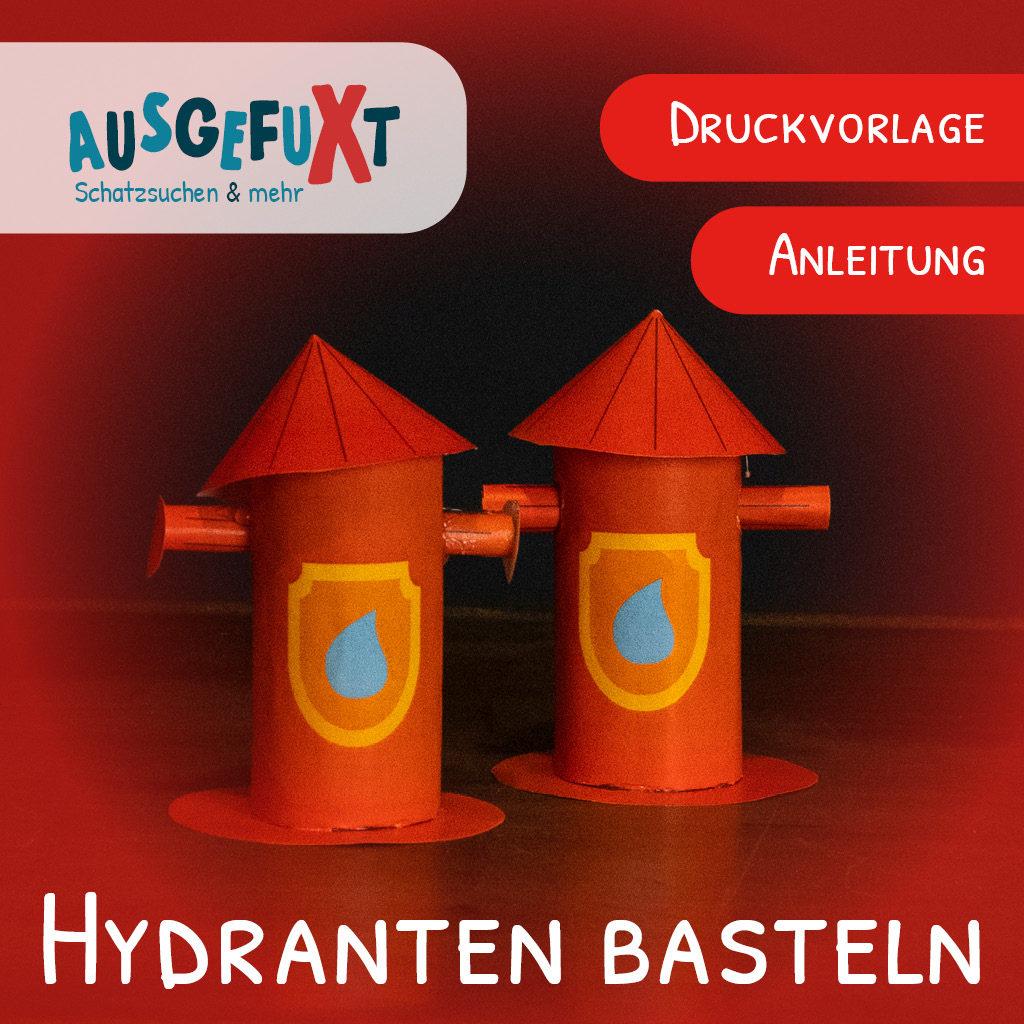 Hydranten basteln - Eine kreative Idee für Einladungen zum Feuerwehr-Kindergeburtstag